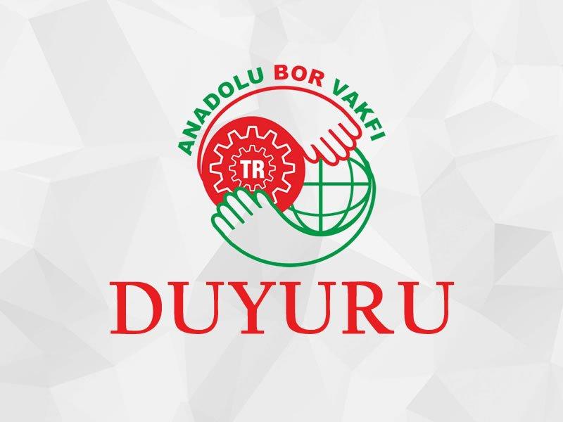 KAMUOYUNA DUYURULUR - Anadolu Bor Vakfı