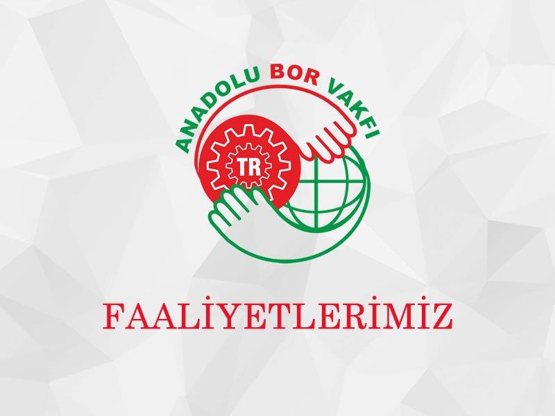 Faaliyetlerimiz - Anadolu Bor Vakfı